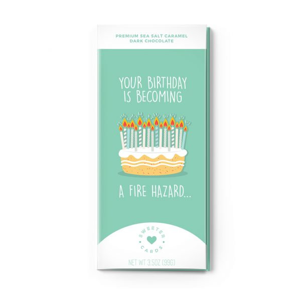 Sweet Cards Premium Sea Salt Caramel Dark Chocolate With Greeting Cards Your Birthday Is A Fire Hazard